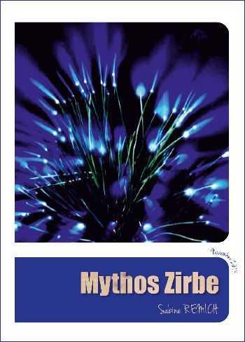 Mythos Zirbe